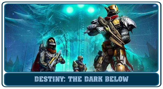 Destiny: The Dark Below